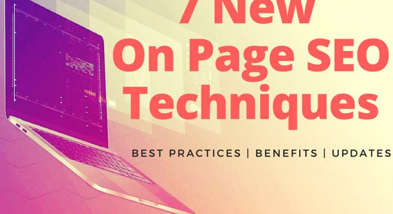 7 New On Page SEO Techniques | Best Practices | Benefits | Updates