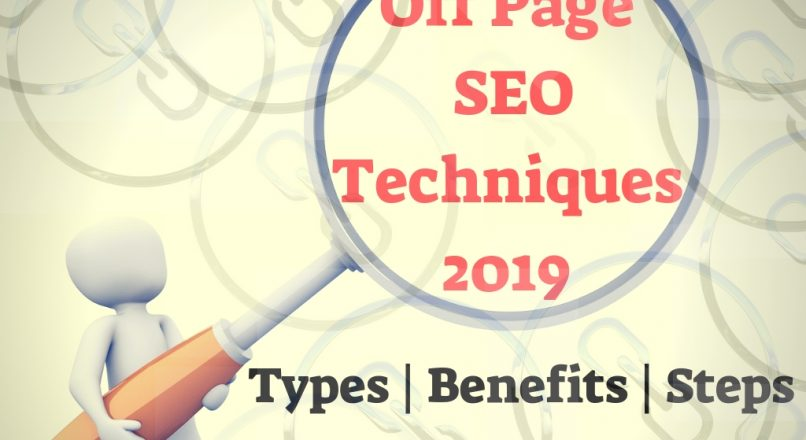 Off Page SEO Techniques 2019 | Types | Benefits | Steps