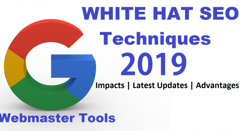 White Hat SEO Techniques 2019 | Impacts | Latest Updates