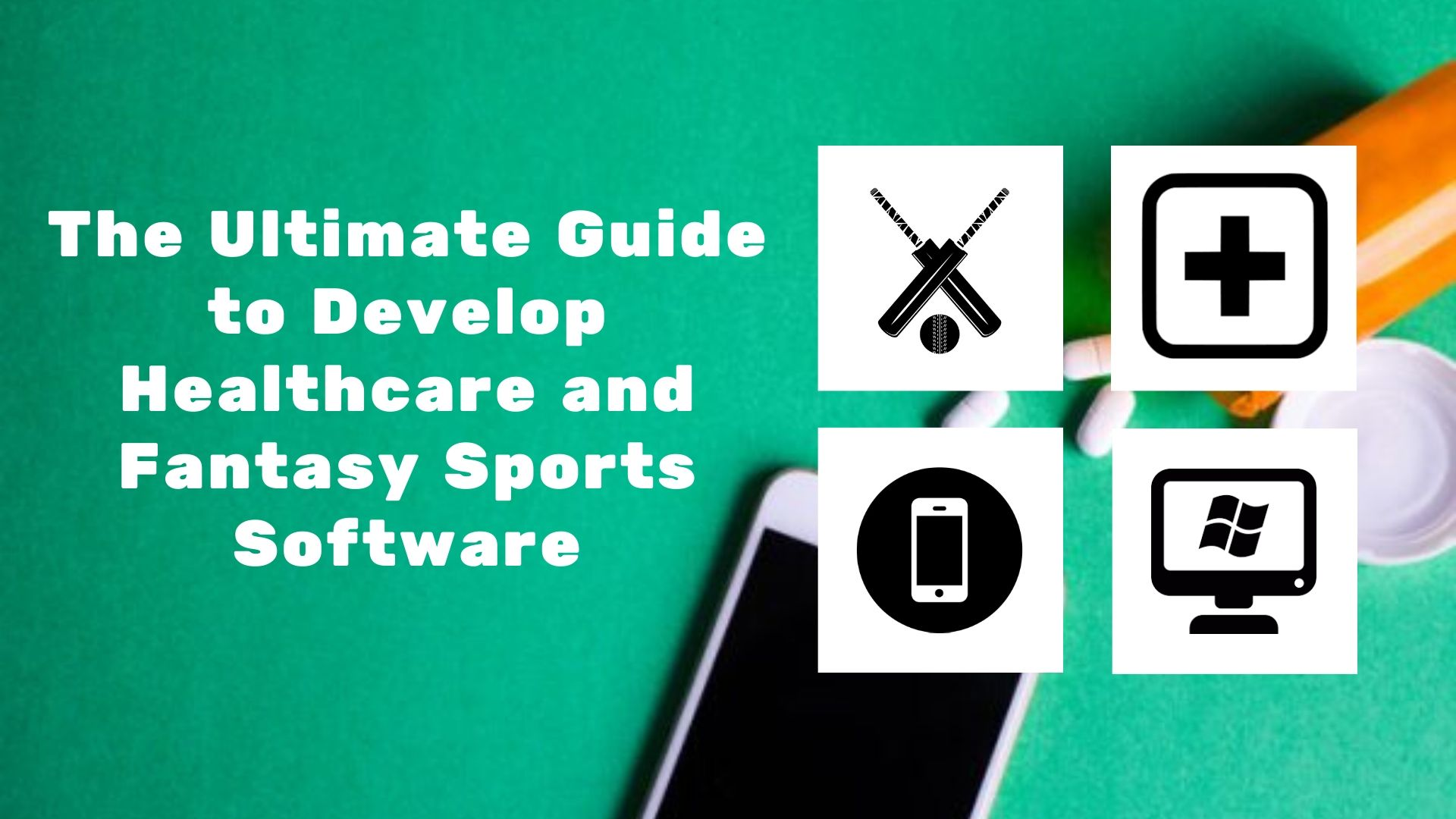 The Ultimate Guide to Develop Healthcare and Fantasy Sports Software