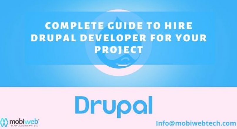Complete Guide To Hire Drupal Developer For Your Project