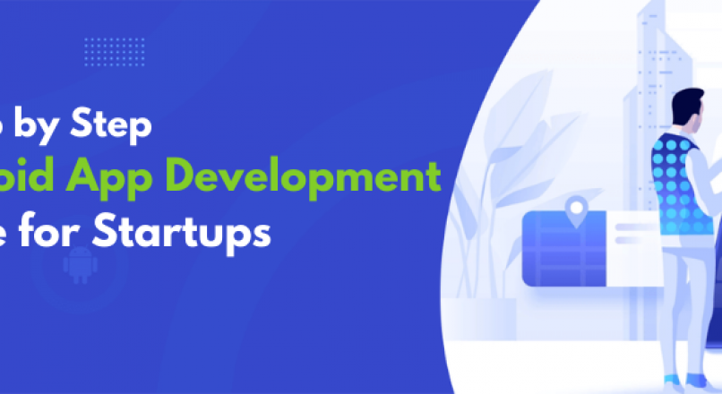 How can a Startup Hire the Best Android App Development Company?